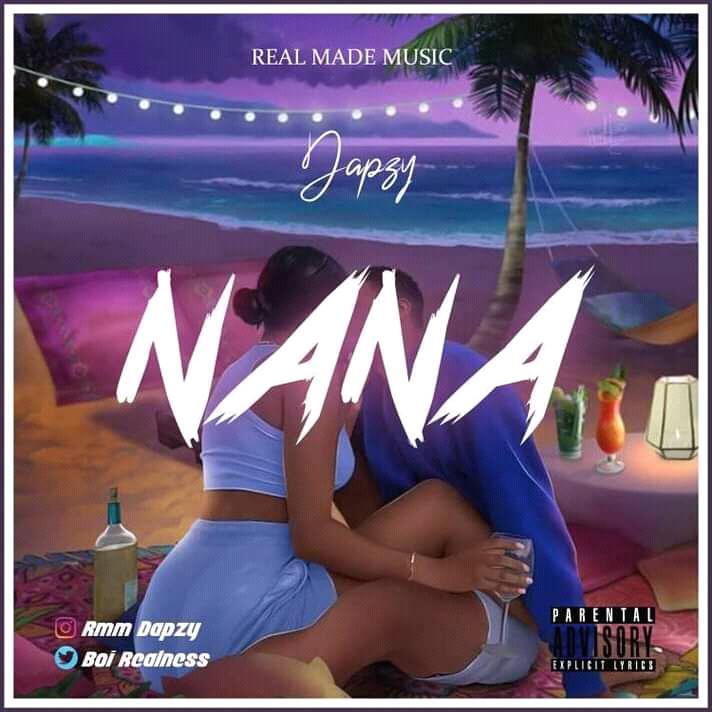 [Music] Dapzy - Nana #Arewapublisize