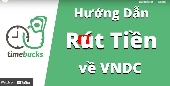 Hướng dẫn xác thực và rút tiền Timebucks về ví VNDC ( Min rút 10$)