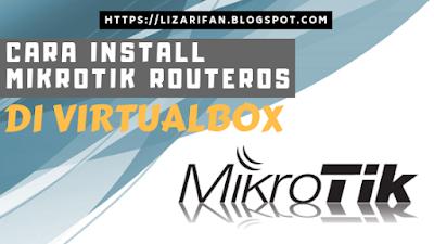 Cara Install Mikrotik RouterOS Di VirtualBox Lengkap