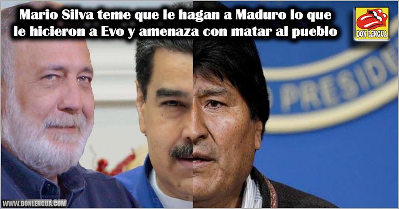 Mario Silva teme que le hagan a Maduro lo que le hicieron a Evo y amenaza con matar al pueblo
