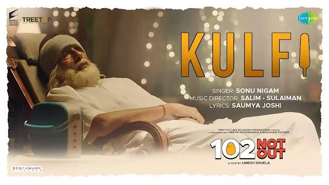Kulfi Lyrics - 102 Not Out
