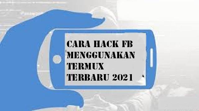 Cara Hack FB Menggunakan Termux