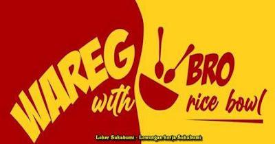 Lowongan Kerja BRO Rice Bowl Sukabumi 2021