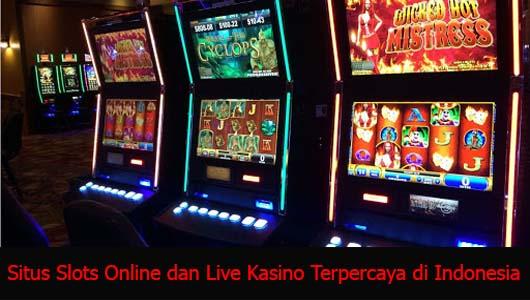 Situs Slots Online dan Live Kasino Terpercaya di Indonesia