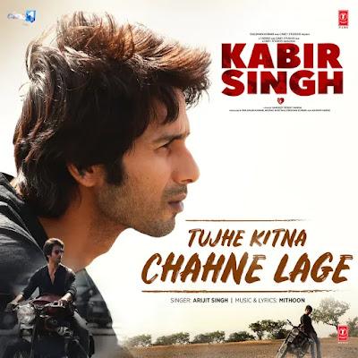 Tujhe Kitna Chahne Lage Lyrics - Kabir Singh | Arijit Singh
