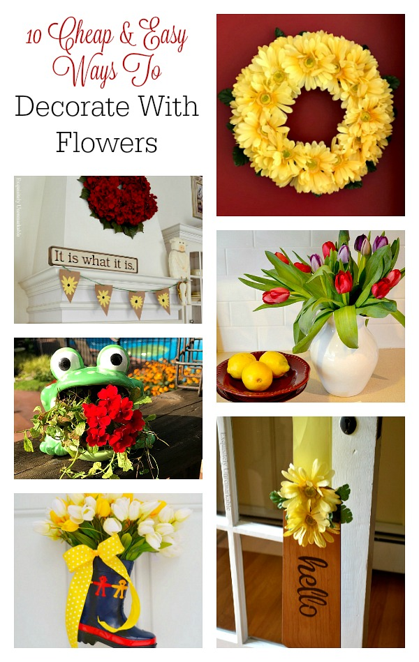 Cheap and Easy Ways To Decorate Wth Flowers
