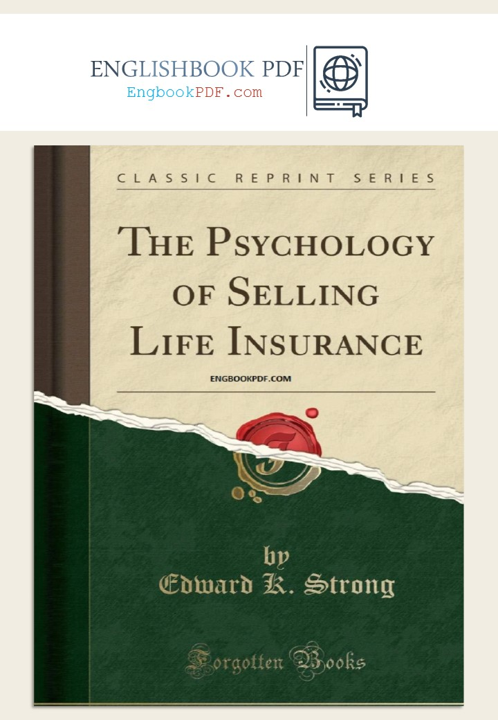 The Psychology of Selling Life Insurance PDF Edward. K. Strong for free