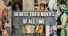 16 Best Tiger Movies of all time for Tiger Lovers