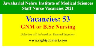 Jawaharlal Nehru Institute of Medical Sciences Staff Nurse Vacancies 2021
