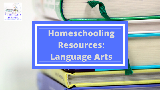 text: Homeschooling Resources: Language Arts; logo of A Mom's Quest to Teach; background photo of books