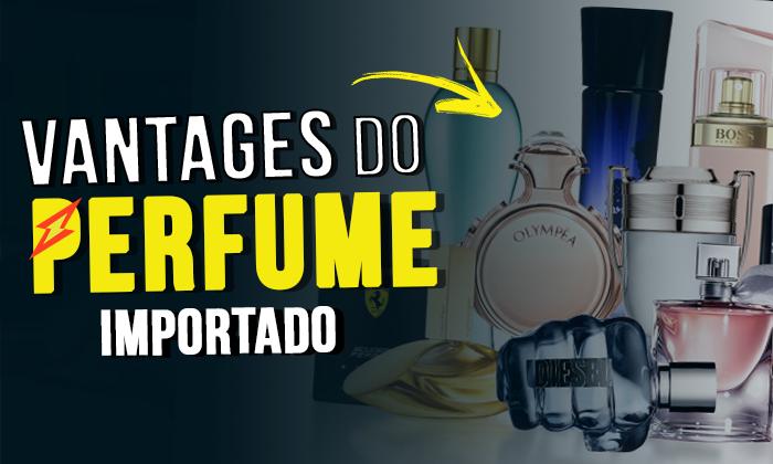 Os benefícios de usar um perfume importado