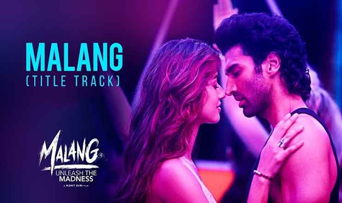 मलंग Malang – Title Song