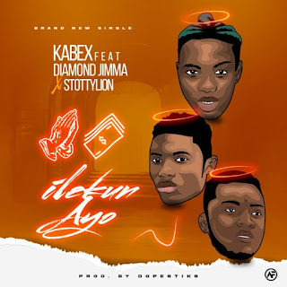 [Music] Kabex Ft Diamond Jinma – Ilekun Ayo