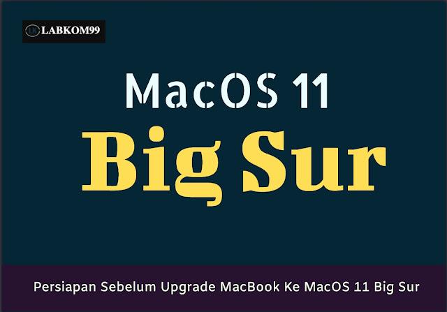 Persiapan Sebelum Upgrade MacBook Ke MacOS 11 Big Sur