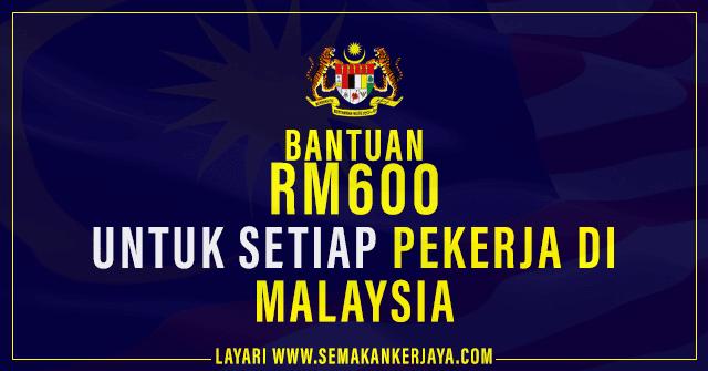 Bantuan RM600 Untuk Setiap Pekerja di Malaysia