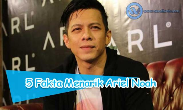 Sekeren Apa Ariel Noah di Mata Para Fans? Berikut 5 Fakta Menarik Nazril Ilham