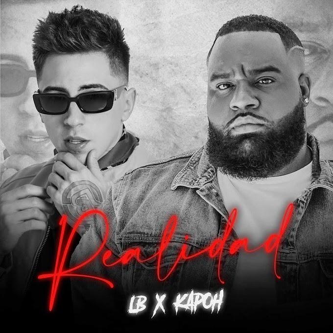 El Nuevo Sencillo de LB y Kapoh - Realidad