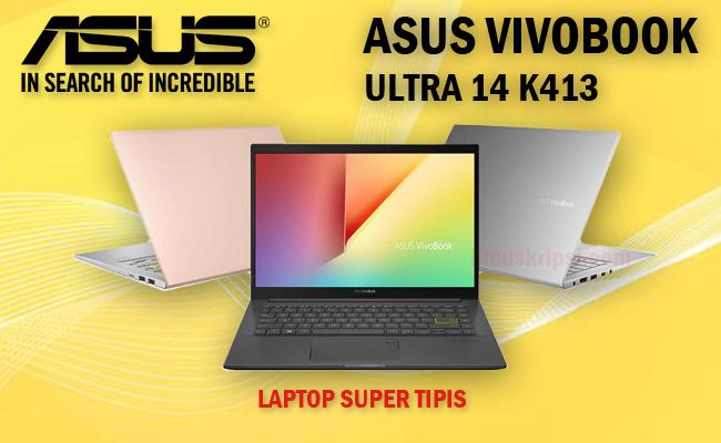 Review Harga Spesifikasi Asus VivoBook Ultra 14 k413