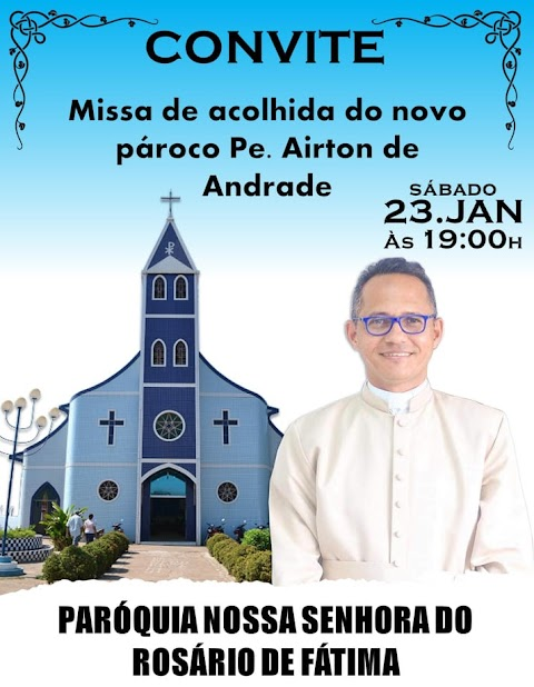 CONVITE: MISSA DE POSSE E ACOLHIDA DO PADRE AIRTON EM ESPERANTINÓPOLIS.