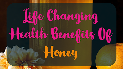 Life changing health benefits of honey