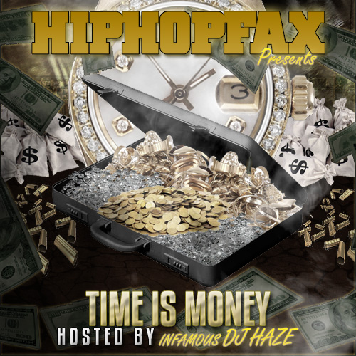 Mixtape: HipHopFax - Time Is Money (Hosted by the Infamous DJ Haze)