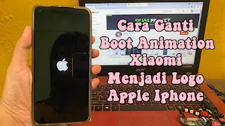 Cara Mengganti Tampilan Boot Animation Xiaomi Menjadi Logo Apple / Iphone