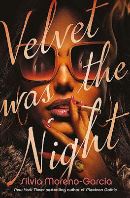 Velvet Was the Night by Silvia Moreno-Garcia book cover