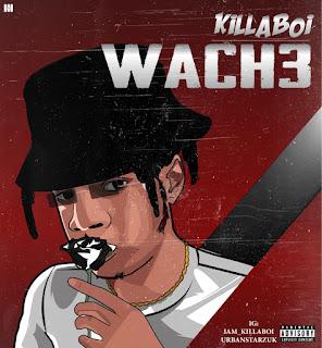 DOWNLOAD MP3 : KILLABOI -- WACHE