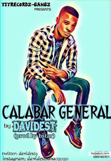 MUSIC: Davidest - Calabar General (Prod by B Star)