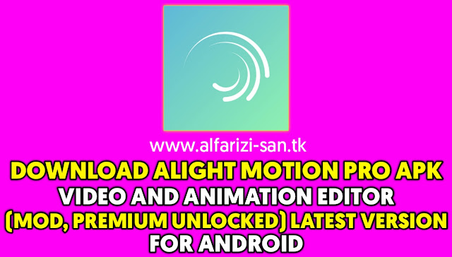 Alight Motion — Video and Animation Editor v3.1.4 (Mod, Premium Unlocked) for Android