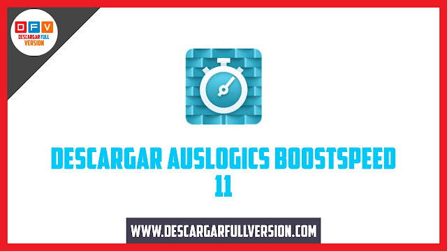 Descargar Auslogics Boostspeed 11 Full Versión
