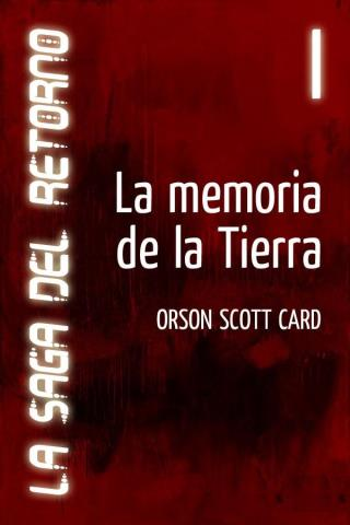 La memoria de la Tierra – Orson Scott Card