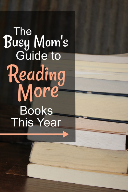 The Busy Mom's Guide to Reading More This Year-tips, tricks, and links