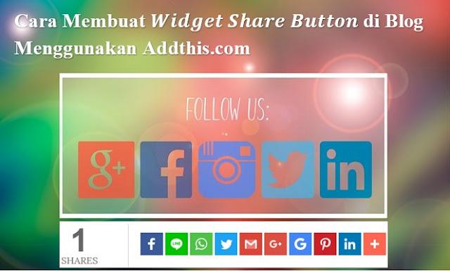 Cara Membuat Widget Share Button di Blog Menggunakan Addthis