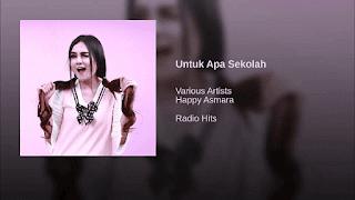 Lirik Lagu Untuk Apa Sekolah - Happy Asmara