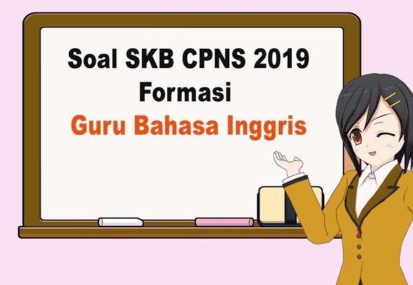 soal skb guru bahasa inggris cpns 2019