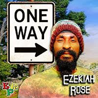 Ezekiah Rose - One Way