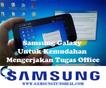 Samsung Galaxy Untuk Kemudahan Mengerjakan Tugas Office