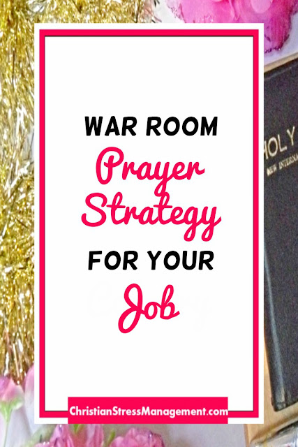 War Room Prayer Strategy for your Job