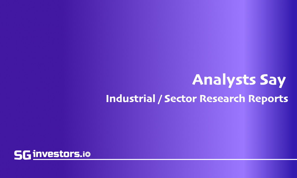 Analyst Brokerages Research Reports on SGX Stocks By Industrial Sectors @ SG investors.io