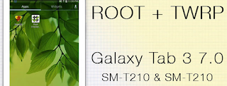 Cara Root Samsung Galaxy Tab 3 7.0 SM-T210/SM-T210R