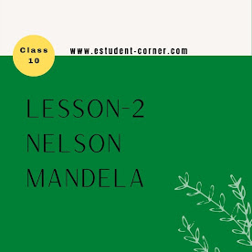 Lesson 2 | Nelson Mandela all questions answers for Class 10 English | NCERT Solutions | HSLC