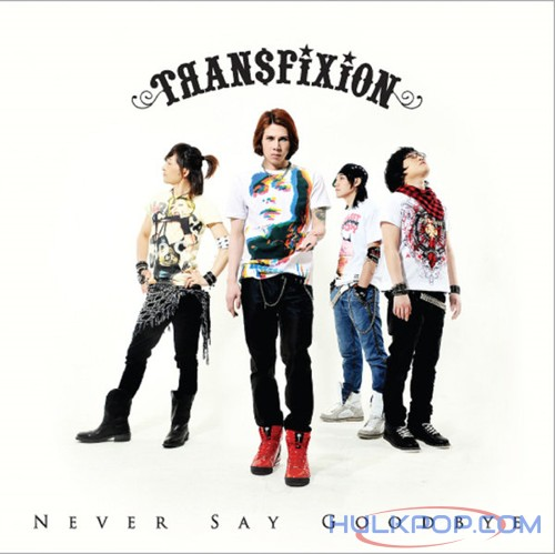[EP] Transfixion – Never Say Goodbye
