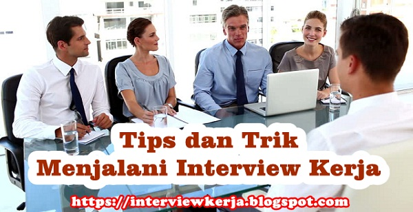Teknik Wawancara Kerja | Walk-in Interview | Job Interview