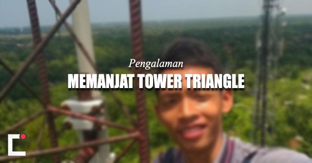 Pengalaman Memanjat Tower Triangle