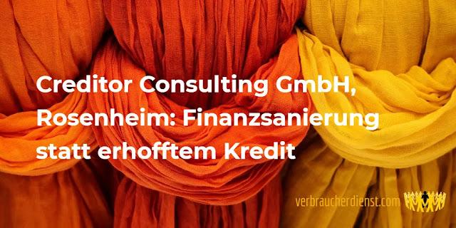 Titel: Creditor Consulting GmbH, Rosenheim: Finanzsanierung statt erhofftem Kredit