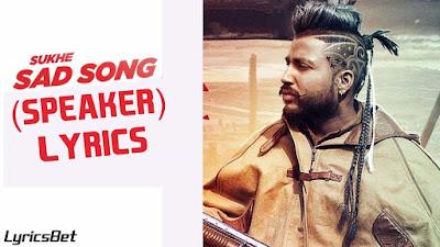 Speaker Lyrics - Sukh-E