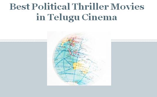 best-political-thriller-movies-telugu-cinema