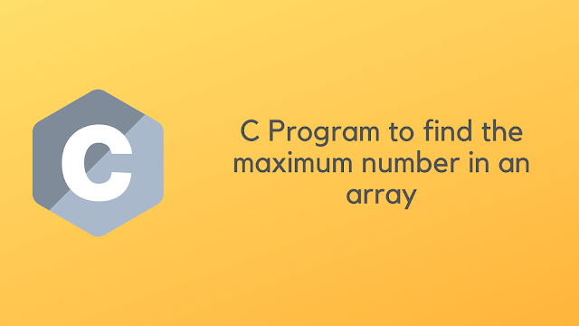 C Program to find the maximum number in an array