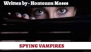 Spying Vampires by Hontonnu Moses